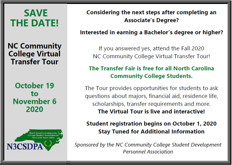 a flyer with information about the transfer tour the N3CsDPA logo s in the bottom left. If you are interested in transferring to a university you should attend the 2020 Virtual Transfer Tour! if is free to all NC Community College students, you'll learn about Majors, Financial Aid, Residence life, scholarships, transfer requirements and more. registration begins October 1, 2020