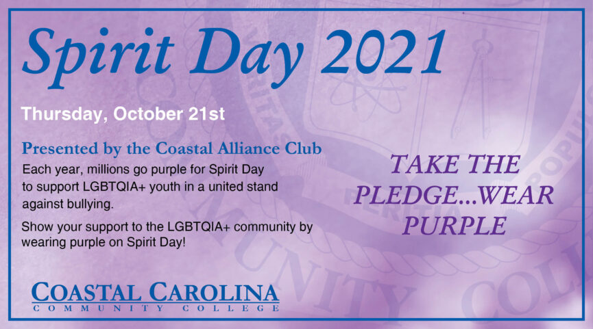 Spirit Day 2021 Thursday, October 21st Presented by the Coastal Alliance Club Each year, millions go purple for Spirit Day to support LGBTQIA+ youth in a united stand against bullying. Show your support to the LGBTQIA+ community by wearing purple on Spirit Day! Show your support to the LGBTQIA+ community by wearing purple on Spirit Day!